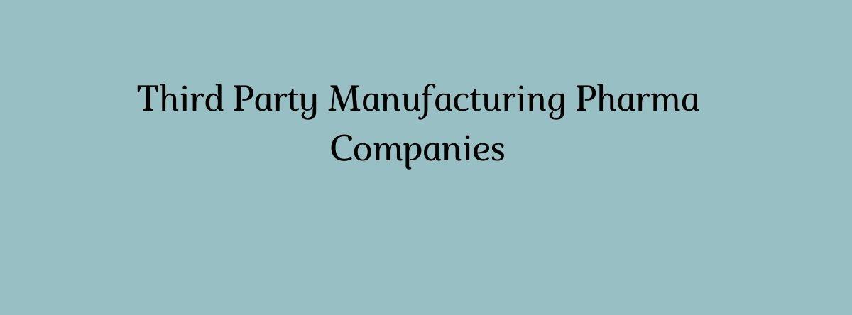 Third Party Manufacturing Pharma Companies